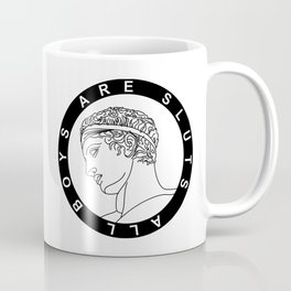 All boys are sluts Coffee Mug