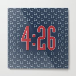 4:26 / The average length of a modern pop song Metal Print