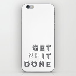 Time To Get Shit Done iPhone Skin