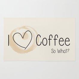I Heart Coffee... So What? Rug