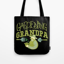 Gardening Grandpa Horticulture Hobby Apparel and Gifts Tote Bag
