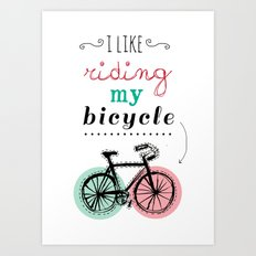I Like Riding My Bicycle Art Print