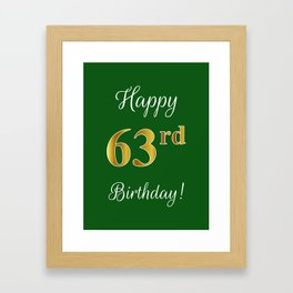"""Elegant """"Happy 63rd Birthday!"""" With Faux/Imitation Gold-Inspired Color Pattern Number (on Green) Framed Art Print"""