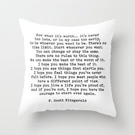 Life quote, For what it's worth, F. Scott Fitzgerald Quote Throw Pillow