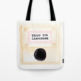 Press For Champagne Tote Bag