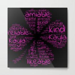 Kayla name gift with lucky charm cloverleaf words Metal Print