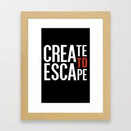 Create To Escape Framed Art Print