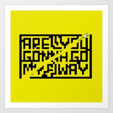 are you gonna go my way Art Print