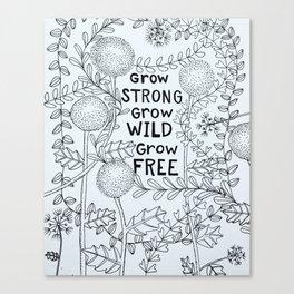 Grow Free Canvas Print