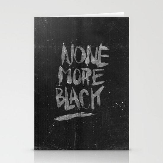 NONE MORE BLACK Stationery Cards