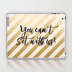 You Can't Sit With Us! Laptop & iPad Skin
