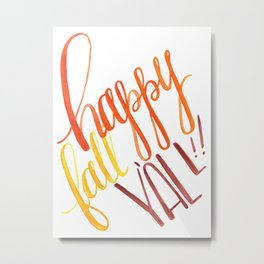 Happy Fall Y'all!! Metal Print