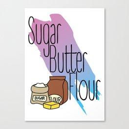 Sugar Butter Flour Canvas Print