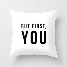 But first you Throw Pillow