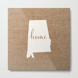 Alabama is Home - White on Burlap Metal Print