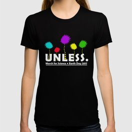 Cool Unless March for Science Earth Day T-Shirt 2017 T-shirt