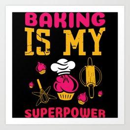 Baking Is My Superpower Bake Cupcake Art Print