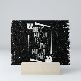 Dream without fear Mini Art Print