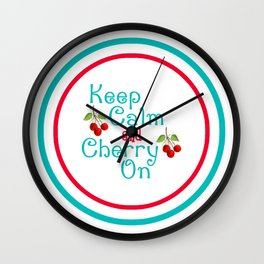 Keep Calm And Cherry On Wall Clock
