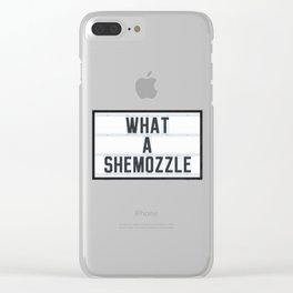 What a Shemozzle Clear iPhone Case