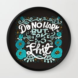 Sh*t People Say: Do No Harm But Take No Shit Wall Clock