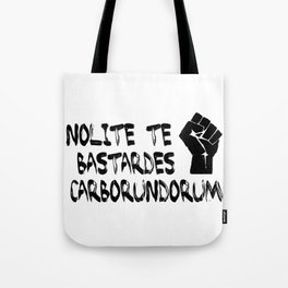Nolite te bastardes Carborundorum - Handmaid's Tale Tote Bag