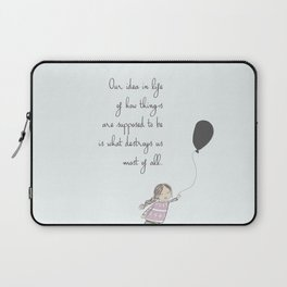 How things are supposed to be Laptop Sleeve