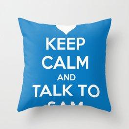 Seriously, talk to Sam! Throw Pillow