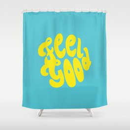 Feel Good Shower Curtain