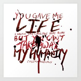 You Can't Take Away My Humanity Art Print