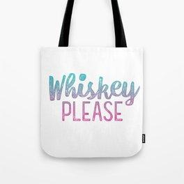 Whiskey Please! Tote Bag