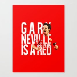 Gary Neville is a Red Canvas Print