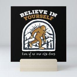 Believe In Yourself Bigfoot Mini Art Print