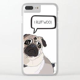 I Love You, i.e. I Ruff Woo!  Pug Love Clear iPhone Case