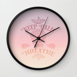 Keep Calm And Breathe Wall Clock