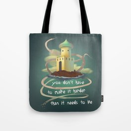 You don't have to make it harder than it need to be Tote Bag