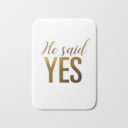He said yes (gold) Bath Mat