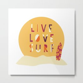 Live Love Surf Surfer girl slogan Metal Print