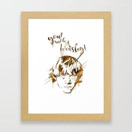 You must be a Weasley.. Framed Art Print