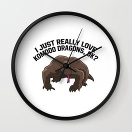 Komodo Dragon Lover I Just Really Love Komodo Dragons Wall Clock