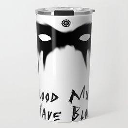 Blood Must Have Blood (English) Travel Mug