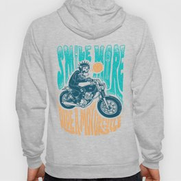 Smile More, Ride a Motorcycle Hoody