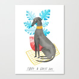 Have a Greyt Day Canvas Print