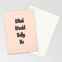 What Would Dolly Do Stationery Cards