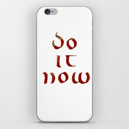 Do it now (Uncial font) iPhone Skin