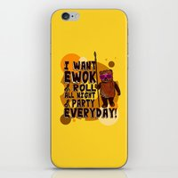 ewok iPhone & iPod Skins featuring I WANT EWOK & ROLL ALL NIGHT & PARTY EVERYDAY! by Silvio Ledbetter