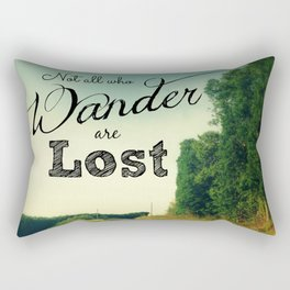 Those Who Wander are Not Lost Rectangular Pillow