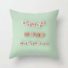 dance like no one is watching Throw Pillow