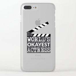 Funny Actress Gift - World's Okayest Actress  Clear iPhone Case