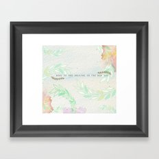 wake up & breathe in the new day Framed Art Print